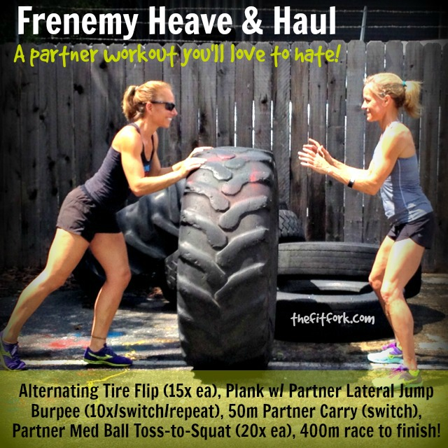 Frenemy Heave Haul Workout