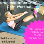 Guaranteed to be Sore Core Workout