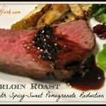Season's Meatings! Sirloin Roast with Spicy-Sweet Pomegranate Reduction Recipe