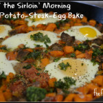 "Beef for Breakfast – ""Top of the Sirloin"" Sweet Potato-Steak-Egg Bake!"