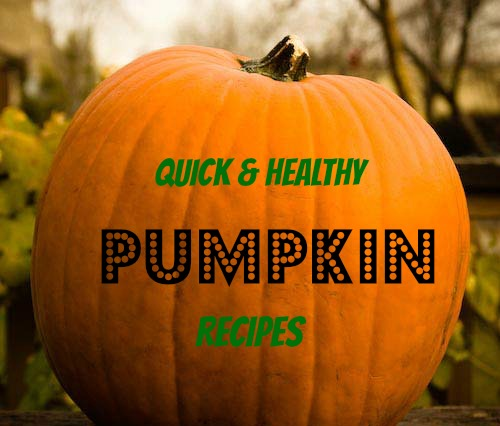 quick healthy pumpkin recipes thefitfork.com