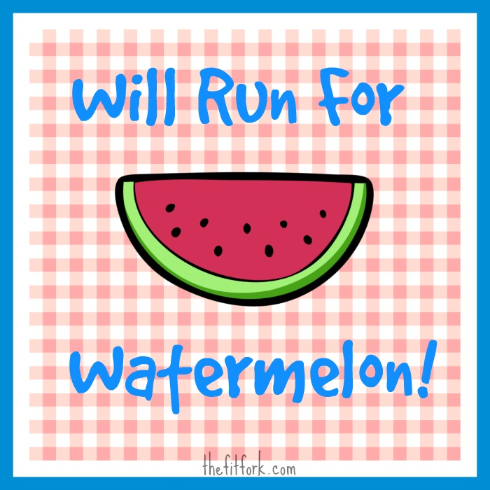 will run for watermelon