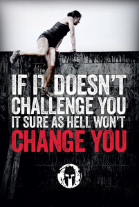 Spartan - If it doesn't challenge you, it doesn't change you