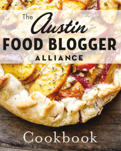 Austin Food Blogger Alliance Cookbook