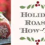 No-Fail Holiday Roast Plan! Tips & Recipes