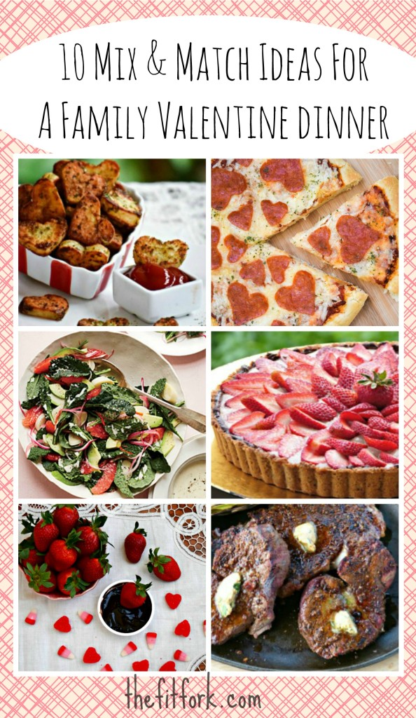 10 Ideas for Mix and Match Family Valentine Dinner - TheFitFork.com