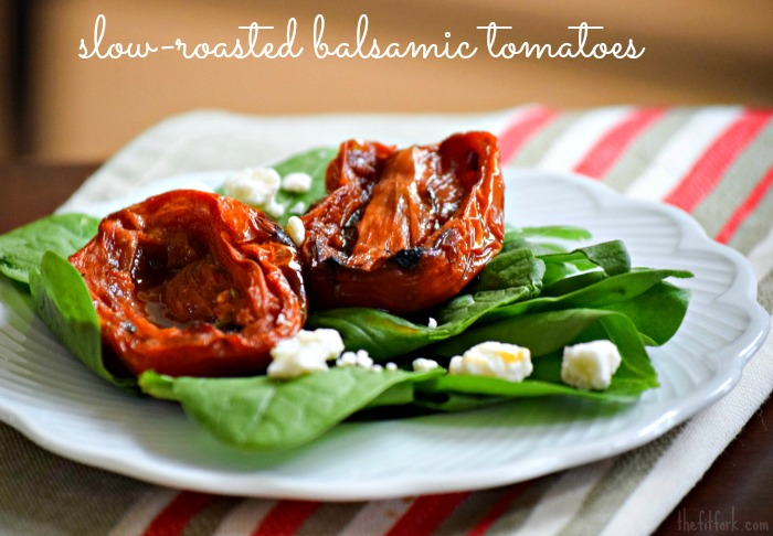 Slow-Roasted Balsamic Tomatoes - TheFitFork.com