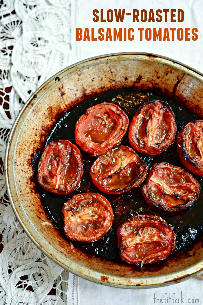 So Good! Slow-Roasted Balsamic Tomato Recipethefitfork.com