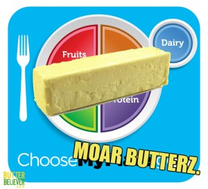 You butter believe it! Funny, but for realz.