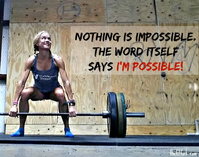 Nothing is Impossible. I'm Possible.