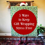 5 Ways to Make Gift Wrapping Less Stressful + Empty Roll Workout