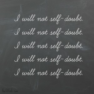 I will not Self Doubt - motivational inspirational quote