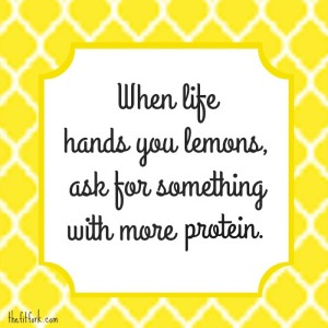 When life hands you lemons, ask for something with more protein!