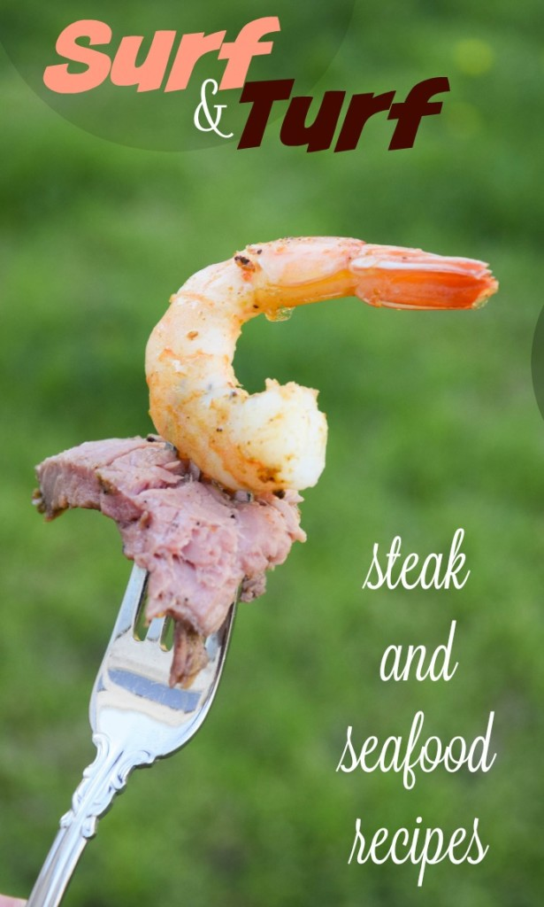 Surf & Turf Recipes - simple and delicious dishes featuring beef and seafood