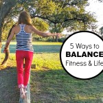 5 Ways Balance Fitness and Life + #prAnaSpringStyle