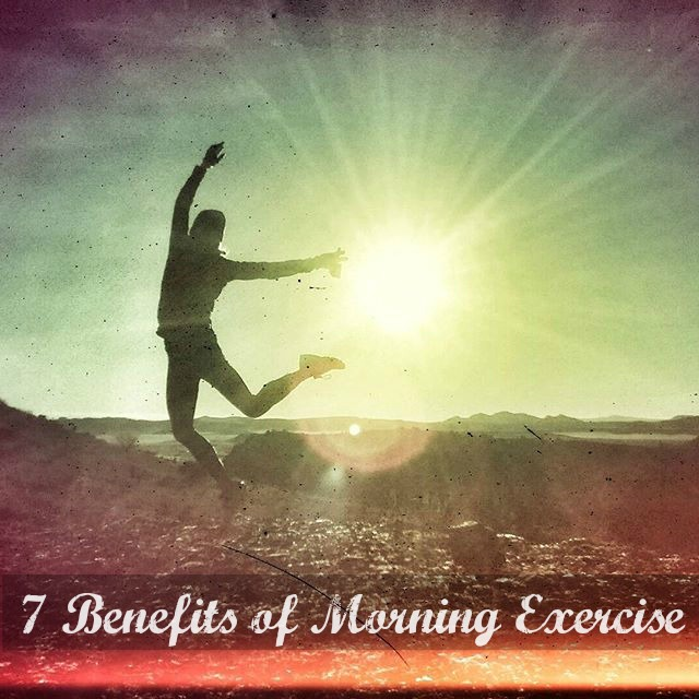 7 Benefits of Morning Exercise