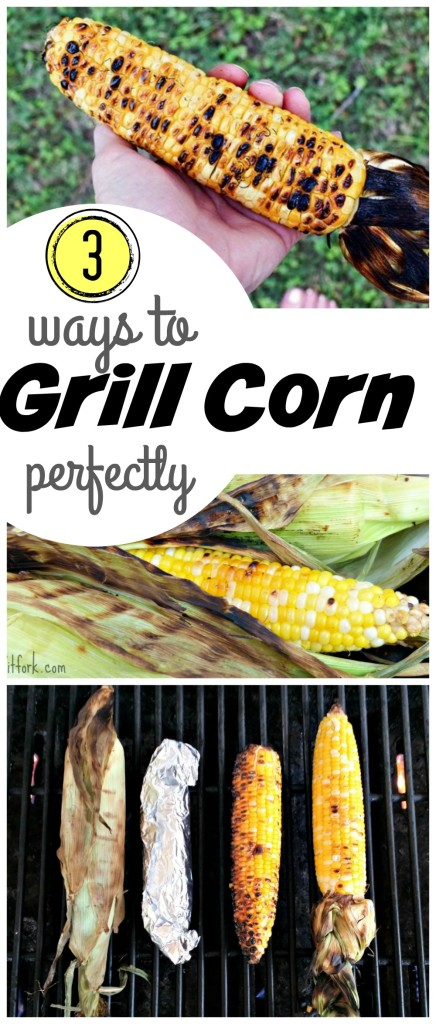 3 Ways to Grill Corn Perfectly -- the perfect side dish to any backyard BBQ or summer celebration!