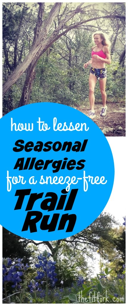 How to Lessen Seasonal Allergies for a Sneeze Free Trail Run