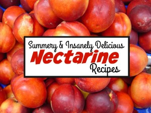 Summery and Insanely Delicious Nectarine Recipes