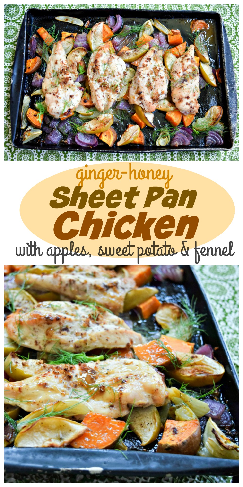 Ginger Honey Sheet Pan Chicken with Apples, Sweet Potato and Fennel a simple yet hearty sheet pan dinner with loads of seasonal vegetables and a touch of honey and ginger. Easy clean-up, great for weeknights!