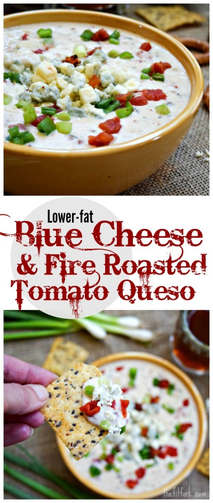 Lower-Fat Blue Cheese & Fire Roasted Tomate Queso makes a great football game day snack served with baked chips, pretzels or veggies.