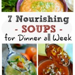 7 Nourishing Soup Recipes for Dinner All Week