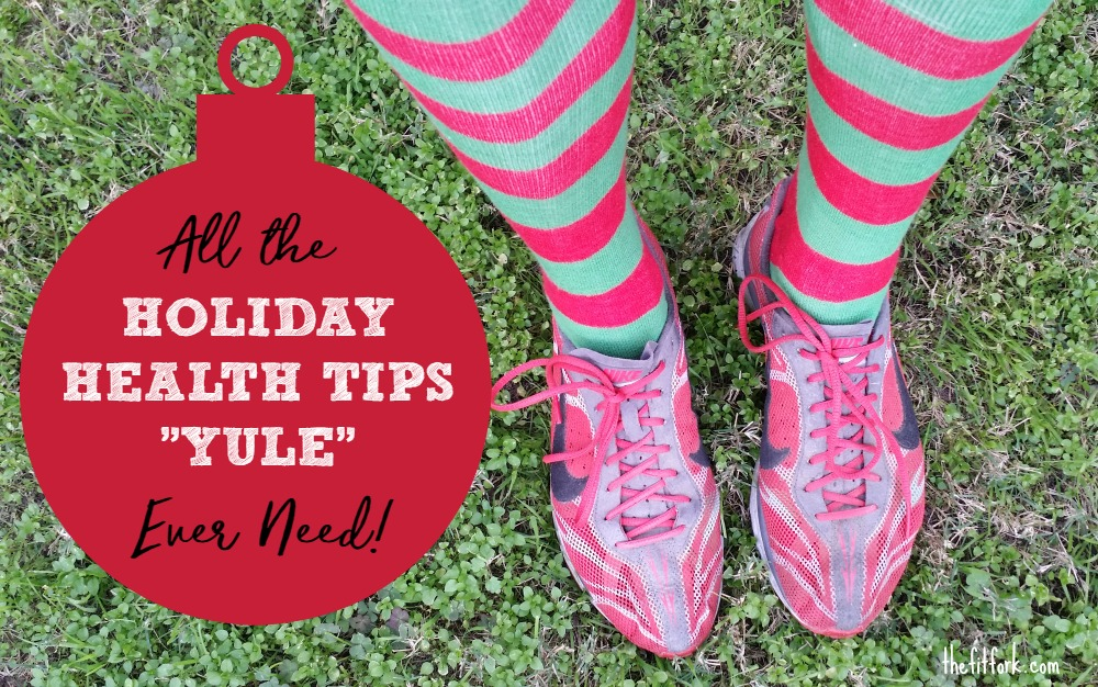 "All the Holiday Health Tips ""Yule"" Ever Need"
