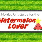 One-in-a-Melon Holiday Gift Guide for Watermelon Lovers