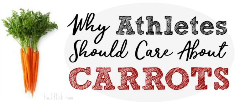 Why Athletes Should Care about Carrots -- Health benefits that improve performance, recover and overall well being plus some easy, nutritious recipes using carrots.