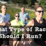Wondering What Type of Race You Should Run?