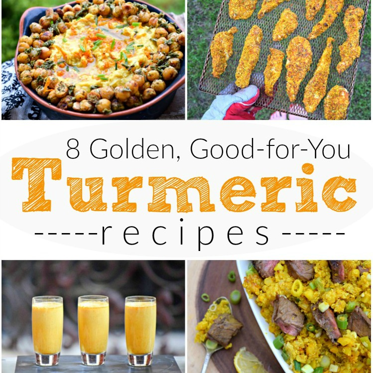 8 Golden Good For You Turmeric Recipes