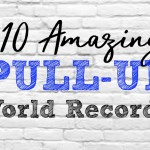 10 Amazing Pull-Up World Records to Beat