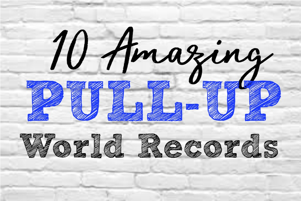 10 Amazing Pull-Up World Records