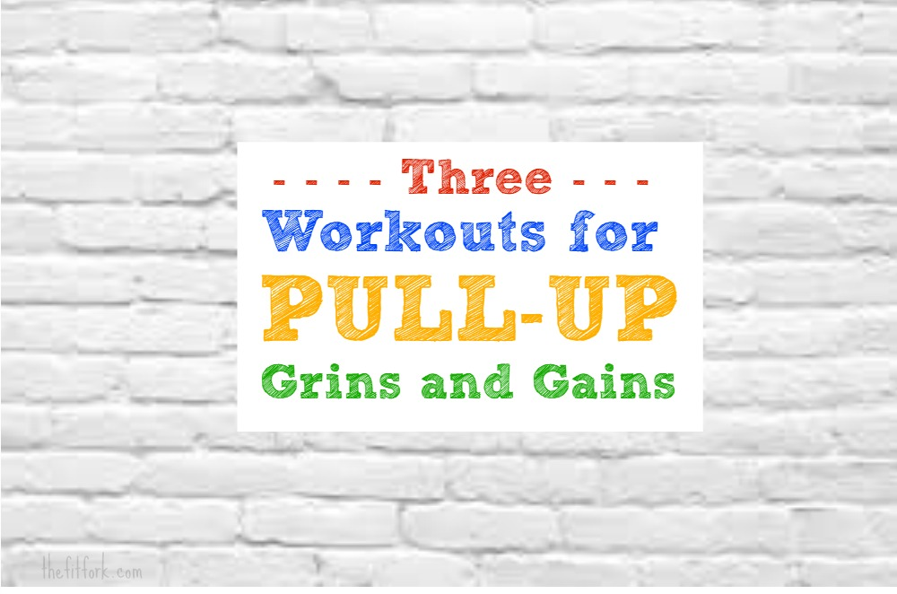 3 Workouts for Pull-Up Grins and Gains