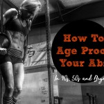 How to Age Proof Your Abs – Diet, Workouts, Wellness for 40+