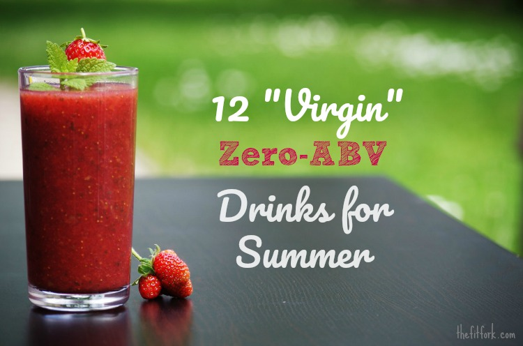 12 Virgin Zero-ABV Drinks for Summer - these mocktails and alcohol-free alternatives rock warm weather pool parties picnics and entertaining!