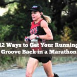 12 Ways Get Your Running Groove Back During a Marathon