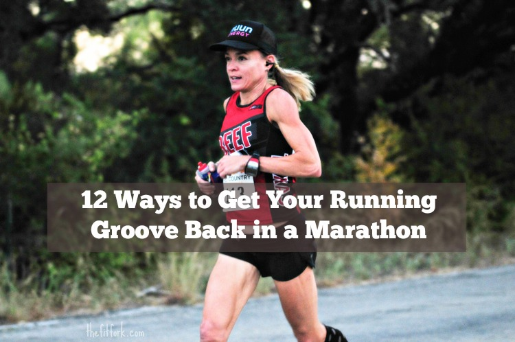 12 Ways to Get your Running Groove Back in a Marathon