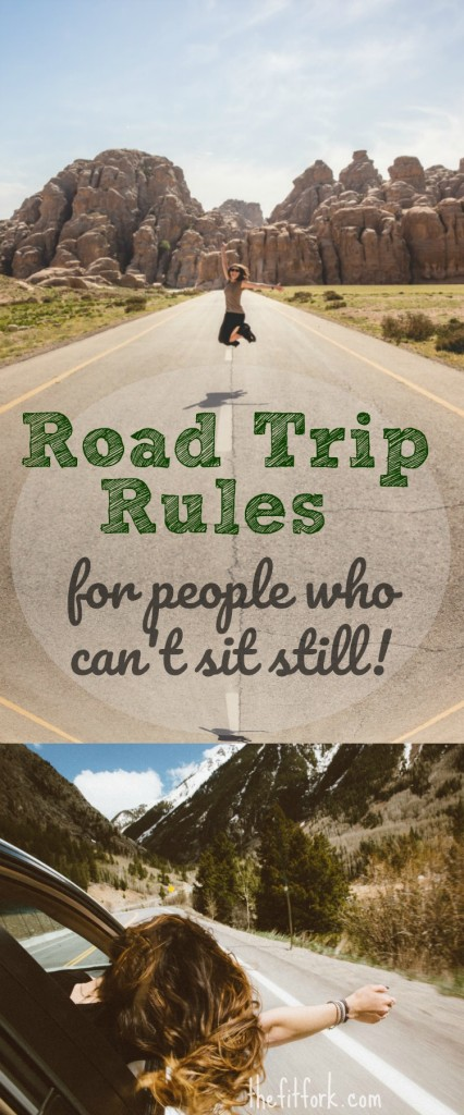 Road Trip Rules for People Who Can't Sit Still