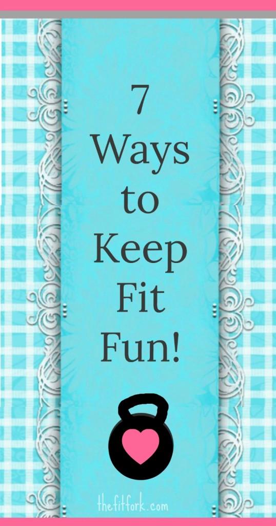 Ways to Keep Fit Fun