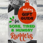 Holiday Gift Guide for Sore, Tired, Hungry Runners