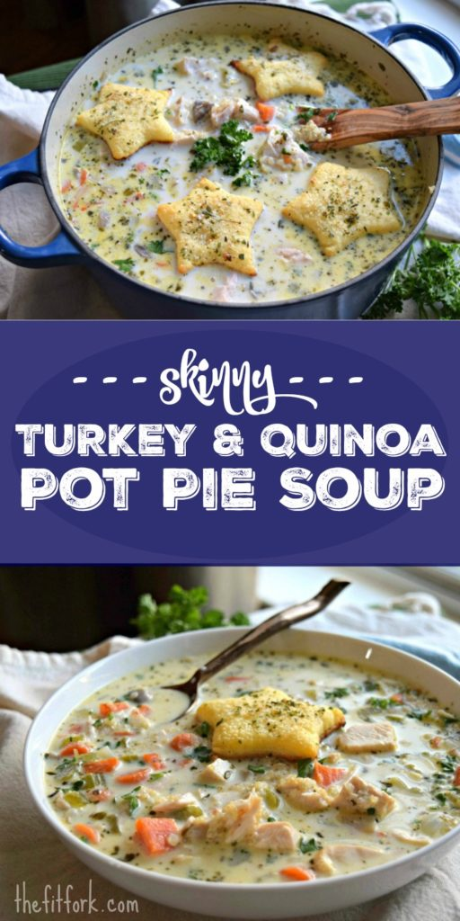 Skinny Turkey and Quinoa Pot Pie Soup is hearty yet healthier version of a classic comfort food. Great way to use up Thanksgiving leftovers, but you can also swap in shredded chicken breasts. Ready in 30 minutes and under 300 calories with 27 grams protein per serving.