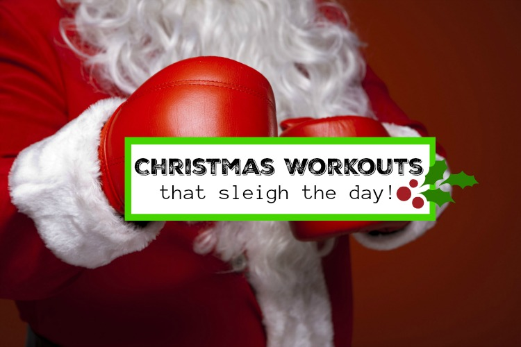 Christmas Workouts that Sleigh the day