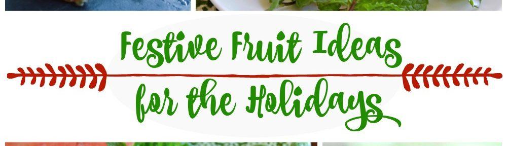 Festive Fruit Ideas for the Holidays