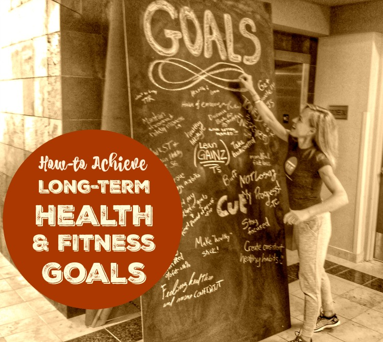 How to Achieve Long Term Health and Fitness Goals