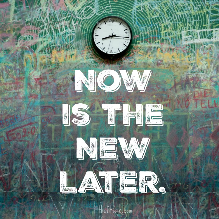 Now is the New Later. Don't procrastinate, start today. Goals. Get it done. Workout and life motivation.