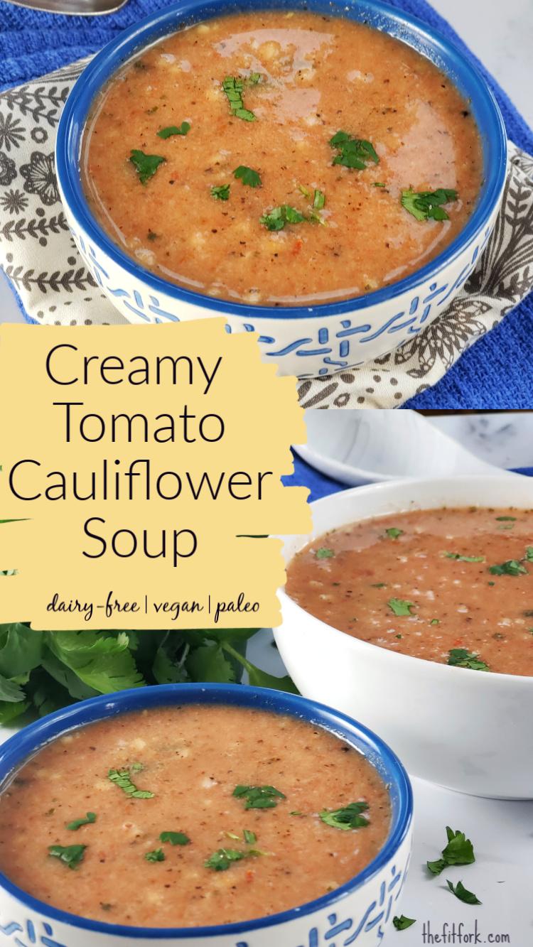 Creamy Tomato Cauliflower Soup Dairy Free Vegan Paleo